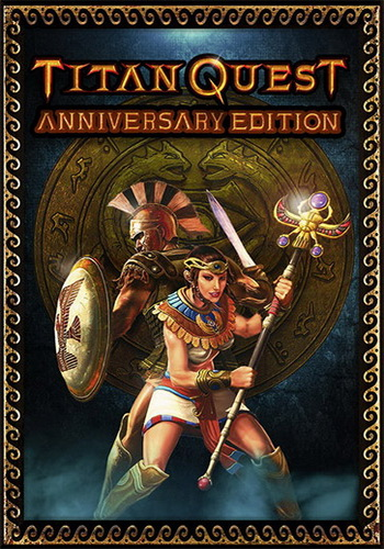Titan Quest: Anniversary Edition [v.1.42 H1] [Steam-Rip от Let'sPlay]