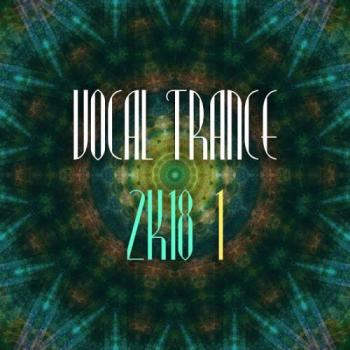 VA - Vocal Trance 2k18, Vol. 1