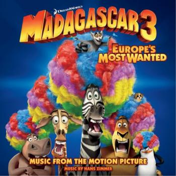 OST Мадагаскар 3 / Madagascar 3: Europe's Most Wanted