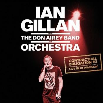 Ian Gillan with The Don Airey Band Orchestra - Contractual Obligation #2: Live in Warsaw
