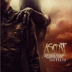 Ascent - Don't Stop When You Walk Through The Hell