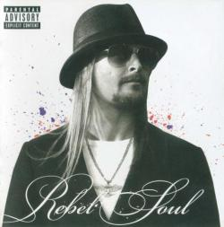 Kid Rock - Rebel Soul