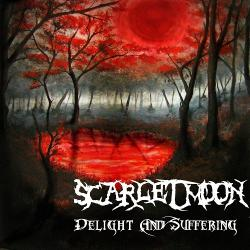 Scarlet Moon - Delight And Suffering