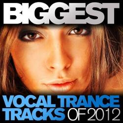VA - Biggest Vocal Trance Tracks Of 2012