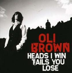 Oli Brown - Heads I Win Tails You Lose