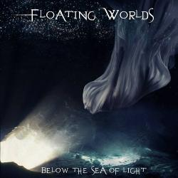 Floating Worlds - Below The Sea Of Light