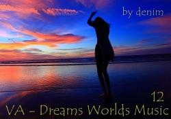 VA - Dreams Worlds Music 12