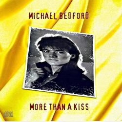 Michael Bedford - More Than A Kiss.