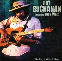 Roy Buchanan featuring Joey Welz - Shake, Rattle & Roy