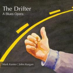 Mark Kanter John Kurgan - The Drifter A Blues Opera