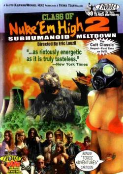 Атомная школа 2 / Школа ядерного кайфа 2: Субгуманоид потёк / Class of Nuke 'Em High Part II: Subhumanoid Meltdown VO