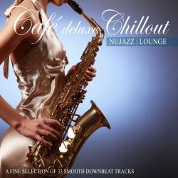 VA - Cafe Deluxe Chill Out Nu Jazz Lounge (A Fine Selection Of 33 Smooth Downbeat Tracks)