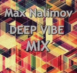 Max Nalimov - Deep Vibe mix
