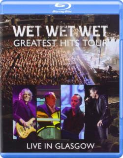 Wet Wet Wet - Greatest Hits Live in Glasgow