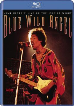 Blue Wild Angel - Jimi Hendrix At The Isle Of Wight