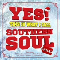 VA - Yes! This Is What I Call Southern Soul Xmas