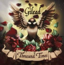 Gilead - Thousand Times