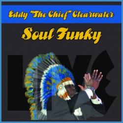Eddy ''The Chief'' Clearwater - Soul Funky