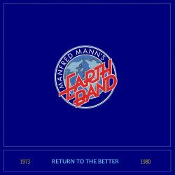 Manfred Mann's Earth Band - Return To The Better (1973-1980)