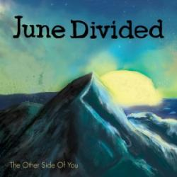 June Divided - The Other Side Of You