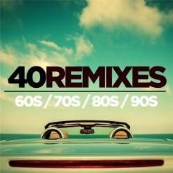 VA - 40 Best of 60s 70s 80s 90s Remixes