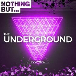 VA - Nothing But... The Underground, Vol. 07