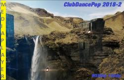VA - Mediaplayer: ClubDancePop 2018-2 (100 Music videos, WEBRip, 1080p)