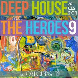 WorldOfBrights - Deep House The Heroes Vol. IX ACCESSION