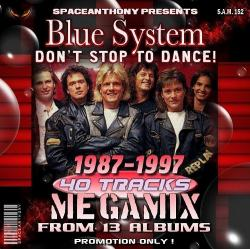 Blue System - Don't Stop To Dance - Megamix by SpaceAnthony
