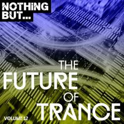 VA - Nothing But... The Future Of Trance Vol. 12