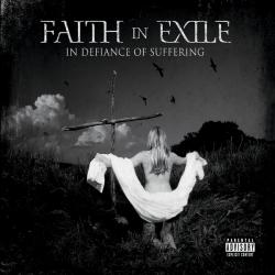 Faith In Exile - In Defiance Of Suffering