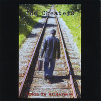 The Cheaters - Train to Wilderness