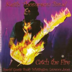 Keith Thompson Band - Catch The Fire