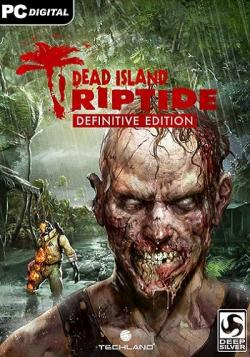 Dead Island Riptide: Definitive Edition [v.1.1.2.0 Update 2] [RePack от Other s]