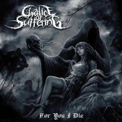 Chalice Of Suffering - For You I Die