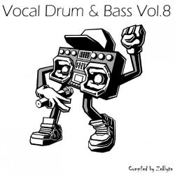 VA - Vocal Drum and Bass Vol.8 [Compiled by ZeByte]