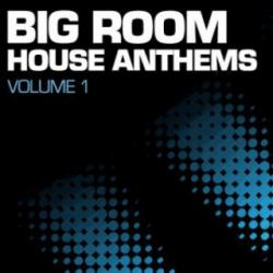 VA - Big Room House Anthems Vol. 1