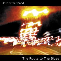 Eric Street Band - The Route to The Blues
