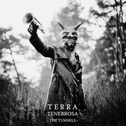 Terra Tenebrosa - The Tunnels