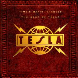 Tesla - Time's Makin' Changes-The Best Of Tesla