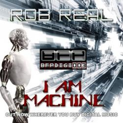Rob Real - I Am Machine
