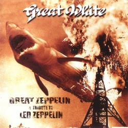 Great White - Great Zeppelin-A Tribute To Led Zeppelin