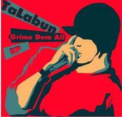 TaLabun - Grime Dem All EP