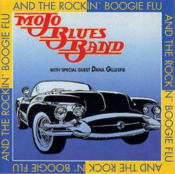 Mojo Blues Band - And The Rockin' Boogie Flu