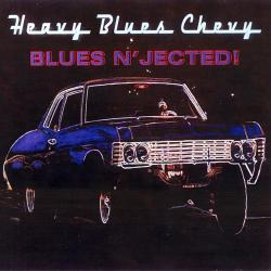 Heavy Blues Chevy - Blues n' Jected!