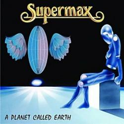 Supermax - A Planet Called Earth