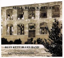 Ruff Kutt Blues Band - Mill Block Blues