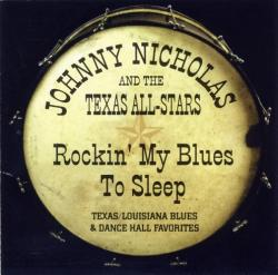 Johnny Nicholas and The Texas All-Stars - Rockin' My Blues to Sleep