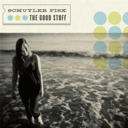 Schuyler Fisk - The Good Stuff