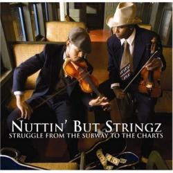 Nuttin' But Stringz - Struggle From The Subway To The Charts